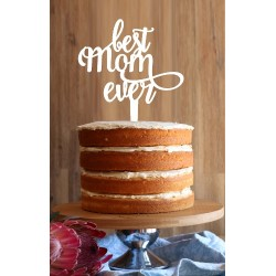 """Best Mom Ever"" Cake Topper"