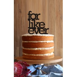 """For Like Ever"" Cake Topper"
