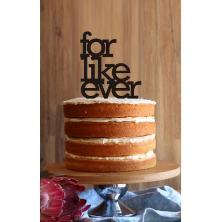 """""""For Like Ever"""" Cake Topper"""