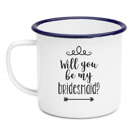 Will you be my Bridesmaid Enamel Mug